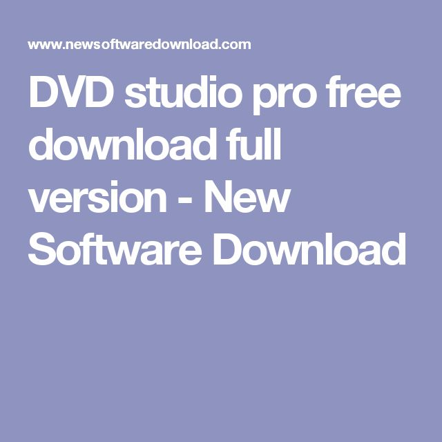 DVD studio pro free download full version - New Software Download - foto freeware deutsch