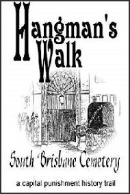 Hangman's Walk, South Brisbane Cemetery: A capital punishment history trail