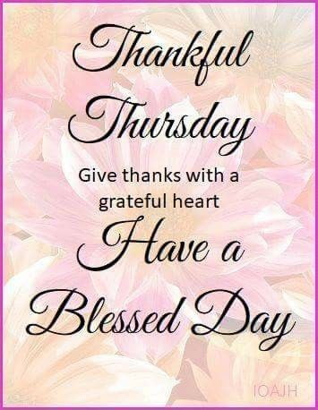 Thankful Thursday Have A Blessed Day Thursday Thursday Quotes