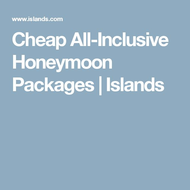 Cheap All-Inclusive Honeymoon Packages | Islands
