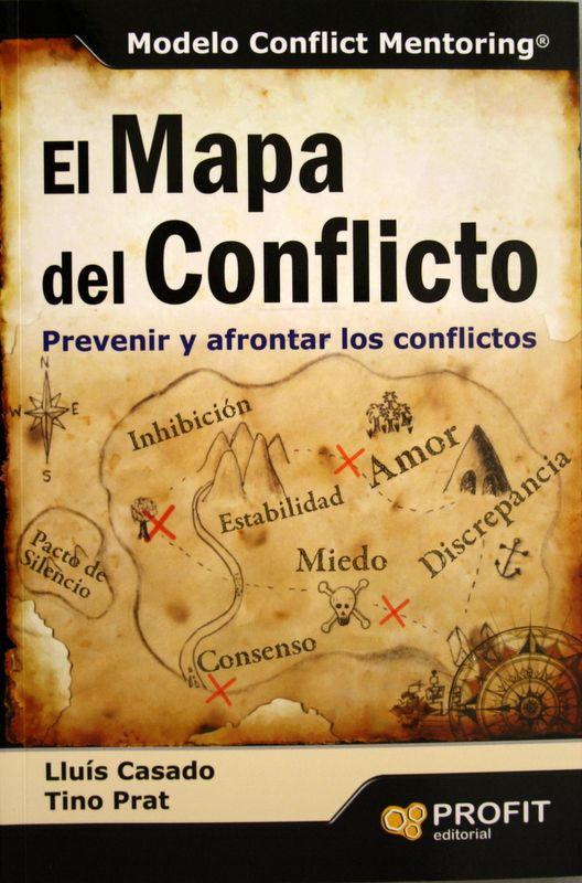 El Mapa del conflicto : prevenir y afrontar los conflictos / Lluís Casado y Tino Prat. + info: http://www.profiteditorial.com/libros-de-empresa-y-negocios/habilidades-directivas/el-mapa-del-conflicto