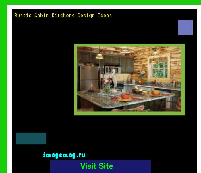 Rustic Cabin Kitchens Design Ideas 134437 - The Best Image Search