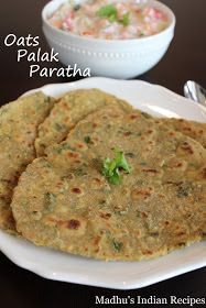 Madhu's Indian Recipes (Madhu's Vantalu): Oats Palak Paratha  Oats Spinach Paratha   Oats recipes   Indian flat bread recipe