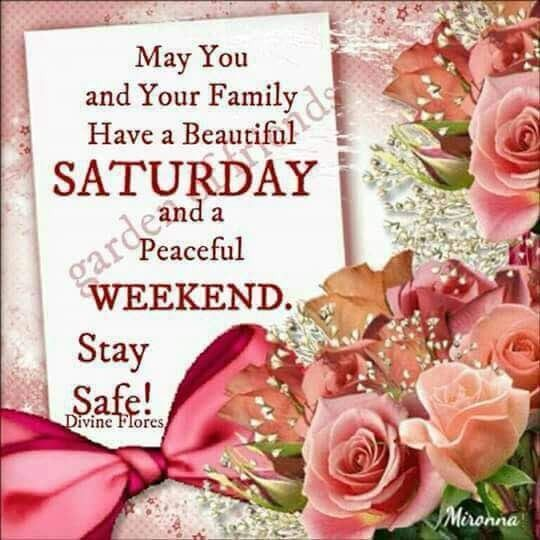 Good Morning...happy Saturday..happy weekend