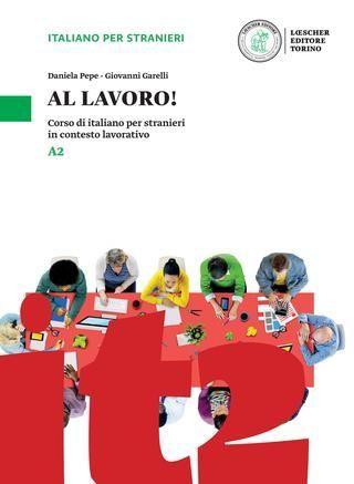 Al lavoro - Volume A2  Esce, completando il corso,  il secondo volume A2 di Al lavoro: italiano per il lavoro di livello A1/A2 e dedicato anche ai principianti assoluti.  info: italianoperstranieri@loescher.it