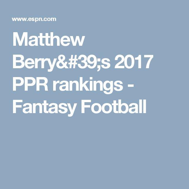 Matthew Berry's 2017 PPR rankings - Fantasy Football