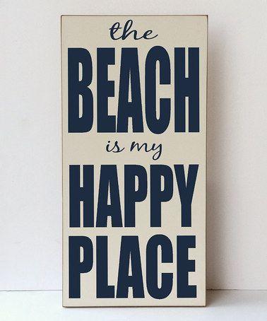 Look what I found on #zulily! Cream & Navy 'Beach is My Happy Place' Plaque #zulilyfinds
