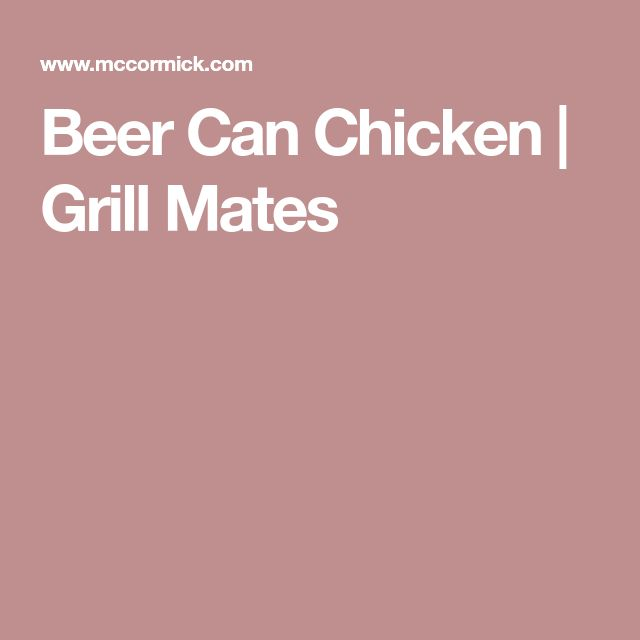 Beer Can Chicken | Grill Mates