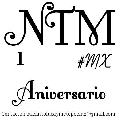 1 aniversario de Noticias Toluca y Metepec #MX