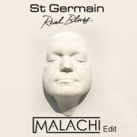 St Germain - Real Blues (Malachi Edit) ***Free Download*** by Malachi on SoundCloud