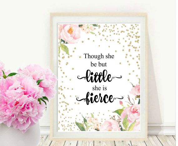 Though She Be But Little She Is Fierce Printable Art Nursery