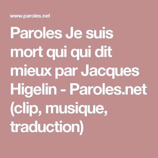 Paroles Je suis mort qui qui dit mieux par Jacques Higelin - Paroles.net (clip, musique, traduction)
