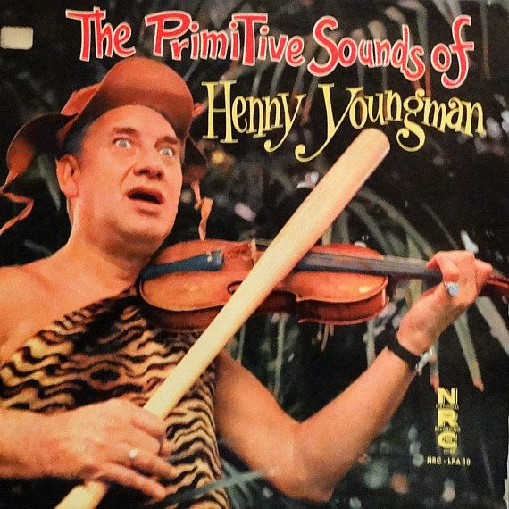 Henny Youngman  The Primitive Sounds Of Henny Youngman 1959