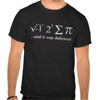 i 8 sum pi (I Ate Some Pie) and it was delicious! Shirts