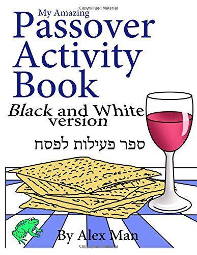 My Amazing Passover Activity Book- Black and White Versio... https://www.amazon.com/dp/1544963386/ref=cm_sw_r_pi_dp_U_x_f5BRAbT3EFN8W
