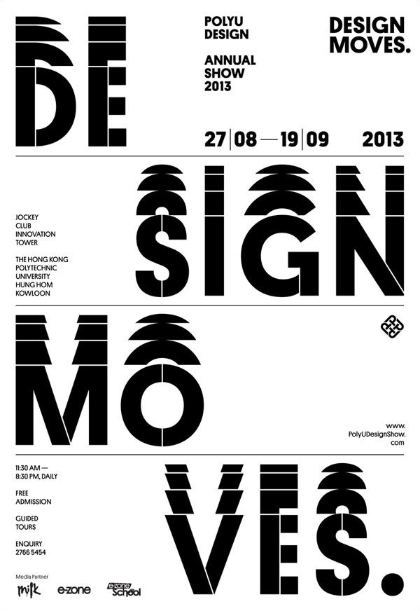 "#poster (designer unknown); The way the letters look like they are overlapping creates the sense of movement, expressing the concept of ""Design Moves."" The designer also broke down the words, having two letters on the left and three/four on the right, creating a balanced composition. This also allows space for the different types of information to be placed in different parts of the poster."
