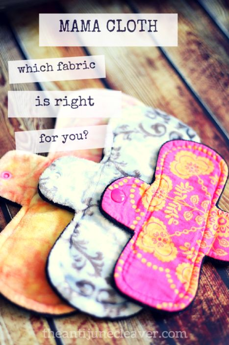 Mama cloth - which fabric is right for you? Discussing the pros and cons of three popular cloth pad fabrics - minky, bamboo velour, and cotton.