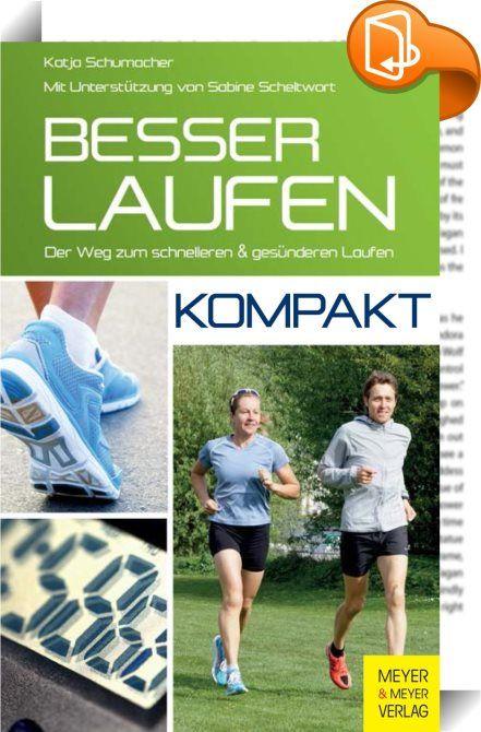 Besser laufen - kompakt    ::  Die frühere Profi-Triathletin Katja Schumacher zeigt Anfängern wie Fortgeschrittenen, wie sie mit der Smart-Running-Lauftechnik schneller und effizienter laufen, ohne den Körper dabei zu stark zu belasten. Besser Laufen vereint Aspekte aus Sportwissenschaft und Medizin. Die Autorin hat ihre Erfahrungen aus 14 Jahren Leistungssport und langjähriger Trainertätigkeit genutzt, um ein Laufkonzept zu entwickeln, mit dem Sportler nicht nur effizienter laufen kön...