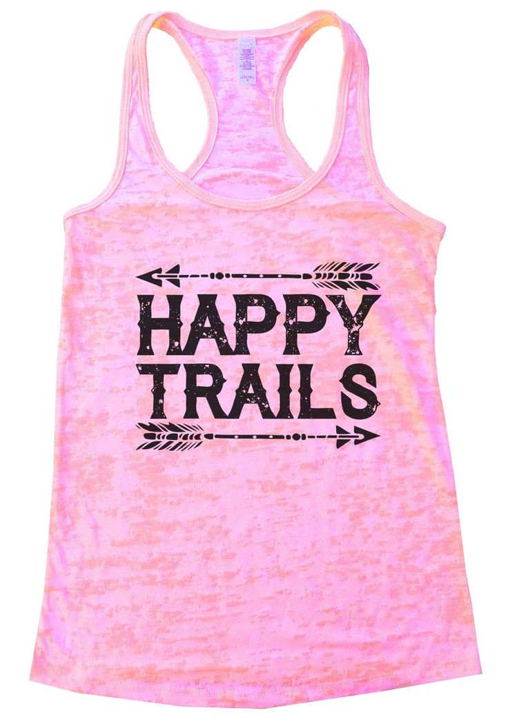 HAPPY TRAILS Burnout Tank Top By Funny Threadz