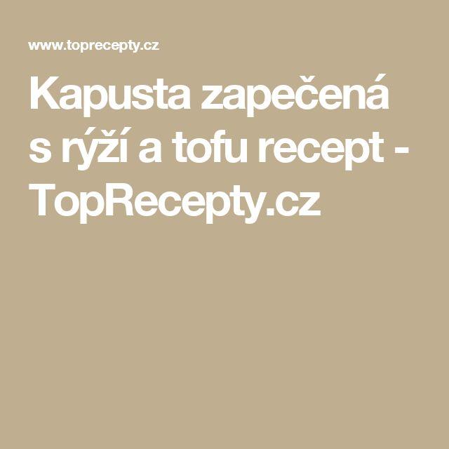Kapusta zapečená s rýží a tofu recept - TopRecepty.cz