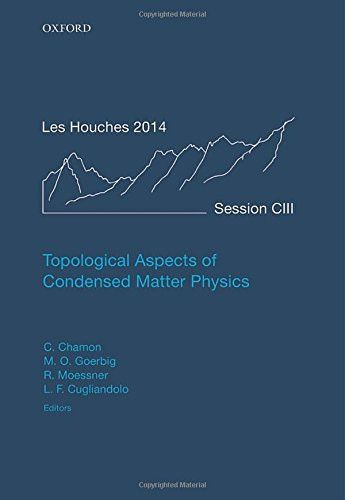 Topological Aspects of Condensed Matter Physics: Lecture Notes of the Les Houches Summer School: Vol