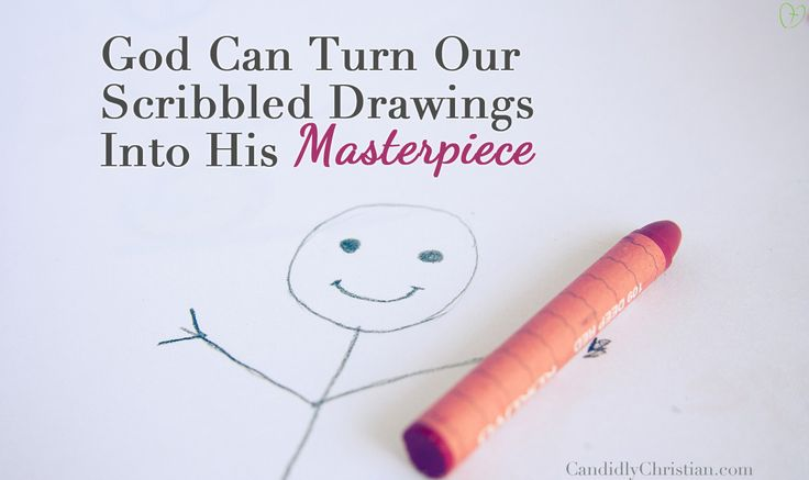 God can turn our scribbled drawings and failed attempts in His masterpiece. http://candidlychristian.com/40-days-of-feeding-your-family/