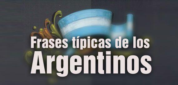 Las frases típicas de los Argentinos