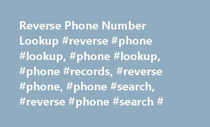 Reverse Phone Number Lookup #reverse #phone #lookup, #phone #lookup, #phone #records, #reverse #phone, #phone #search, #reverse #phone #search # http://eritrea.nef2.com/reverse-phone-number-lookup-reverse-phone-lookup-phone-lookup-phone-records-reverse-phone-phone-search-reverse-phone-search/  # Reverse Caller Database Welcome to reversecallerdatabase.com. Our site provides you with the resources to identify unknown callers or telephone numbers. The reverse number lookup database contains…