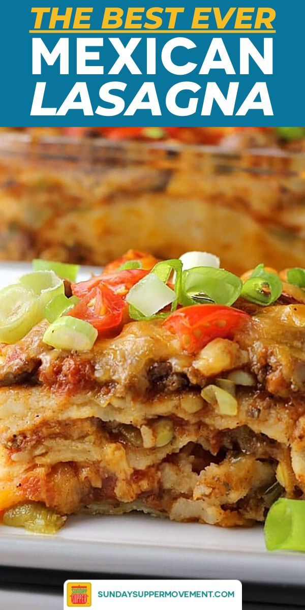 Mexican Lasagna With Tortillas Sunday Supper Movement Recipe In 2020 Mexican Lasagna Recipes Mexican Lasagna Mexican Lasagna With Tortillas