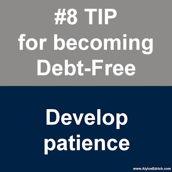 Alyice Edrich - Debt Free Tips - Getting into debt is easy and it happens quickly. Getting out of debt, however, is HARD! And it won't happen overnight. No matter how strict you are with your budget, how much you sacrifice, or how many extra hours you work... getting out of debt is going to take time. It can take a year or it can take several years... the important thing to remember is that you need to give it the time it needs without stressing out. #DebtFree