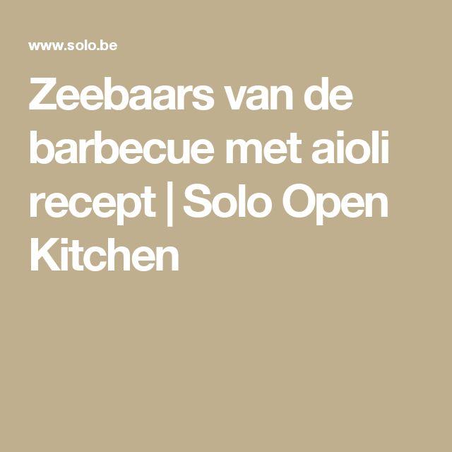 Zeebaars van de barbecue met aioli recept | Solo Open Kitchen