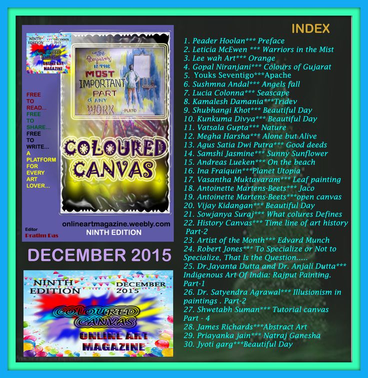 Index 9th edition .. visit ,,, WISH YOU ALL THE FRIENDS ALL OVER THE WORLD A MERRY CHRISTMAS and here is the gift of the day ... NINTH EDITION OF ONLINE ART MAGAZINE, COLOURED CANVAS:DECEMBER 2015... JUST CLICK ON THE LINK AND READ ...ITS FREE ... Feel free to Share with your friends who like to know more about art. http://onlineartmagazine.weebly.com