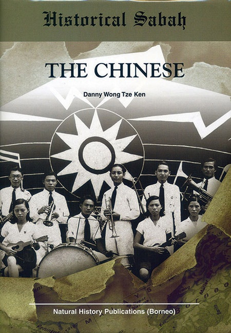 Historical Sabah: The Chinese by Danny Wong Tze Ken