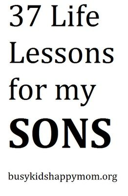 37 Life Lessons for my SONS kidstuff