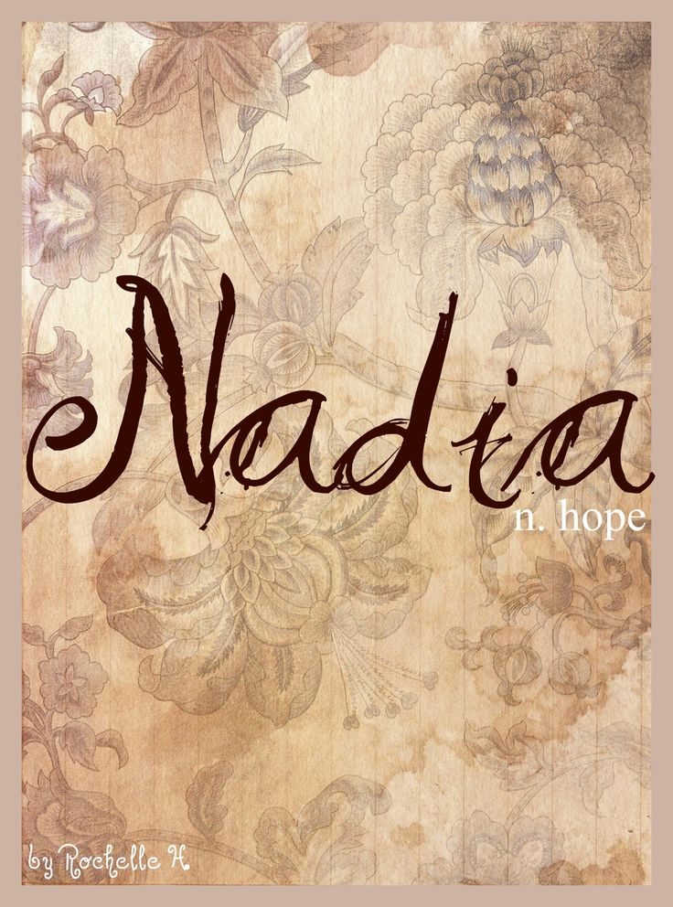 Baby Girl Name: Nadia. Meaning: Hope. Origin: British; Arabic; Romanian; Russian. http://www.pinterest.com/vintagedaydream/baby-names/