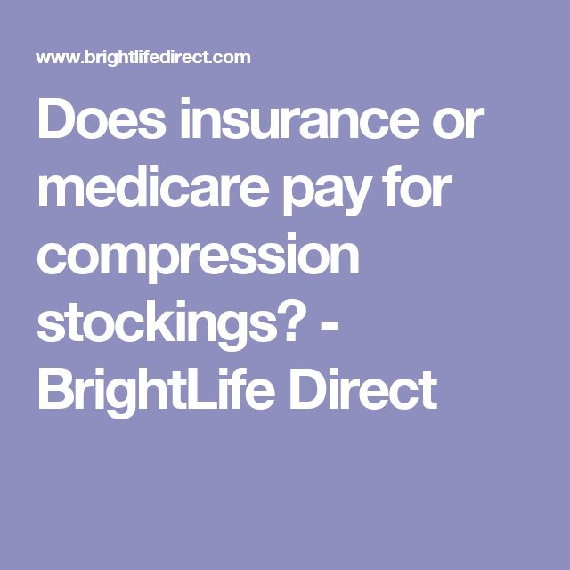 Does insurance or medicare pay for compression stockings? - BrightLife Direct