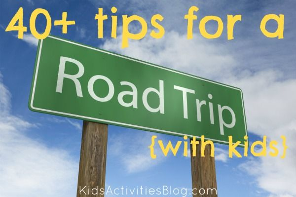 40 tips for a road trip with kids - great ideas for long or short trips.