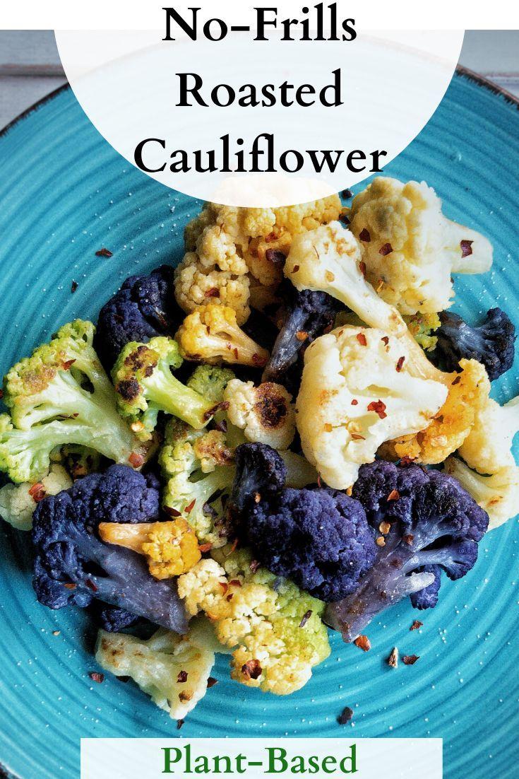 No Frills Roasted Cauliflower Recipe Roasted Cauliflower Recipes Frozen Cauliflower Recipes Roasted Cauliflower