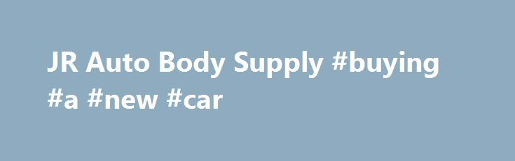 JR Auto Body Supply #buying #a #new #car http://auto.remmont.com/jr-auto-body-supply-buying-a-new-car/  #auto body supply # J R Auto Body Supply was founded in 1961 by Jim Coran and is located in Framingham Massachusetts. We distribute automotive industrial coatings, related refinish materials, and all refinish and collision repair equipment. Our stated mission is to provide our customers with the finest quality paints, materials equipment at fair pricing [...]Read More...The post JR Auto…