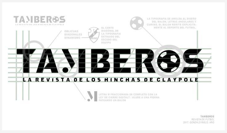 TAMBEROS fundamentaciòn del diseño para revista de futbol del club Claypole. /design / logo/  Gonzalo Rielo 2017 / football/ oblicuas,  schräg /skewed / coupè / cut-off / words/