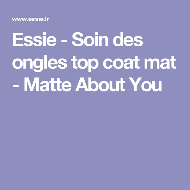 Essie - Soin des ongles top coat mat - Matte About You~14.90€