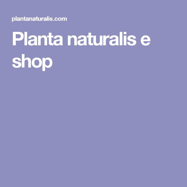 Planta naturalis e shop