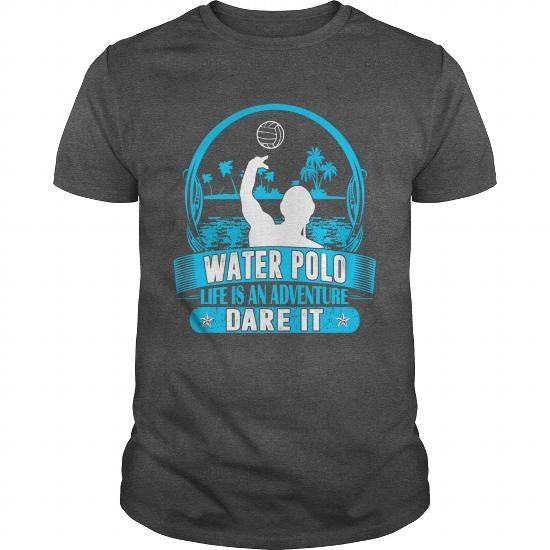 Awesome Water Polo Lovers Tee Shirts Gift for you or your family member and your friend:  Water Polo Life Is Adventure Dare It Outdoors Tees Tee Shirts T-Shirts