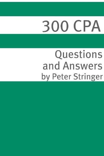 300+ CPA (Certified Public Accountant) Exam Questions and Answers by Rebecca Robinson. $4.52
