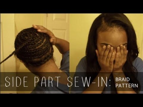Side Part Sew In With Leave Out Braid Pattern In 2019