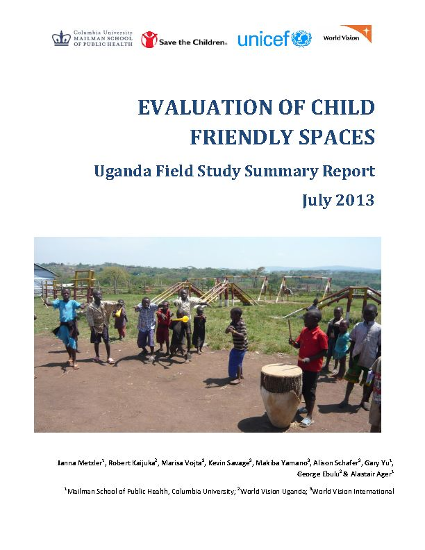 World Vision International and Columbia University are conducting a series of structured evaluations of Child Friendly Space (CFS) interventions in various contexts, to document evidence of protective and restorative effectiveness and to identify good practice in design and implementation.