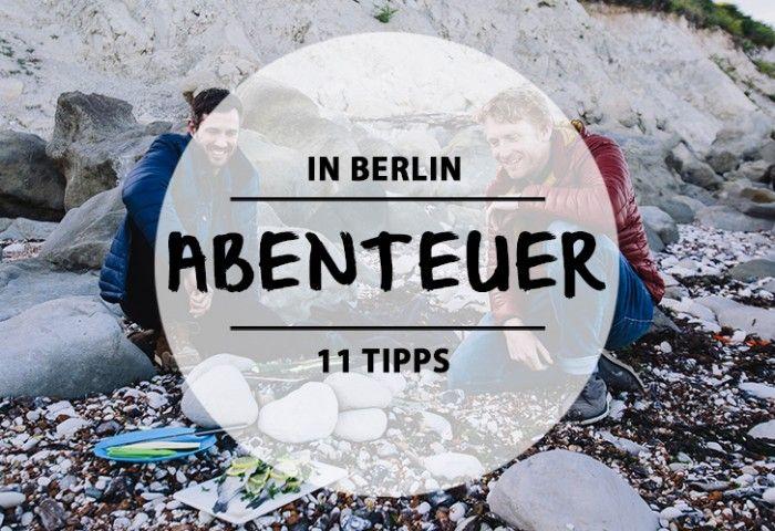 So ein Abenteuer liegt nicht immer nur am anderen Ende der Welt, sondern manchmal auch direkt um die Ecke. Wir stellen euch 11 Abenteuer in Berlin vor.