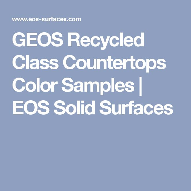 GEOS Recycled Class Countertops Color Samples | EOS Solid Surfaces |  Sustainable Building Materials | Pinterest | Solid Surface, Sustainable  Building ...