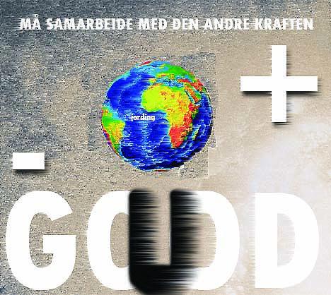 gud og djevelen, godt, ondt og jorden.