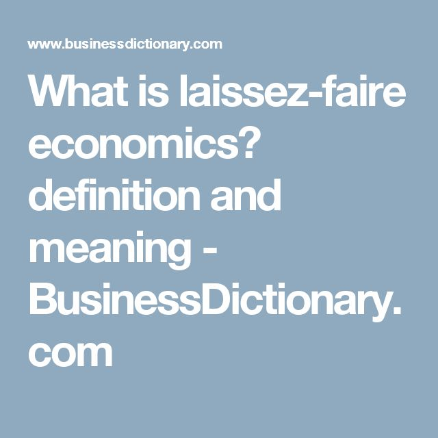 What is laissez-faire economics? definition and meaning - BusinessDictionary.com
